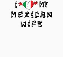 I Love My Mexican Wife Unisex T-Shirt