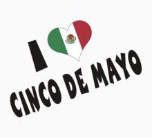 I Love Cinco de Mayo by HolidayT-Shirts
