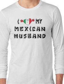 I Love My Mexican Husband Long Sleeve T-Shirt