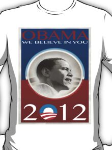 WE BELIEVE IN OBAMA T-Shirt