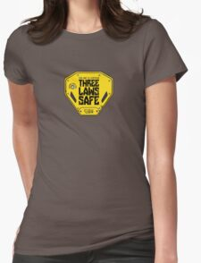 This Unit is THREE LAWS SAFE (Three Laws of Robotics) Womens Fitted T-Shirt