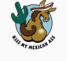 Kiss My Mexican Ass Unisex T-Shirt