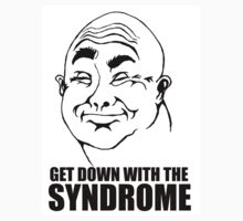GET DOWN WITH THE SYNDROME by craigyule