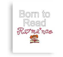 Born to Read Romance Canvas Print