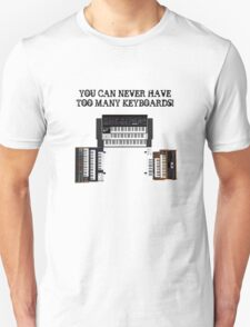 Too Many Keyboards! T-Shirt