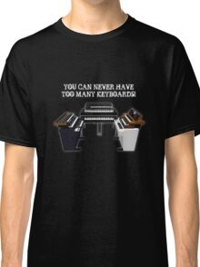 Too Many Keyboards! Classic T-Shirt