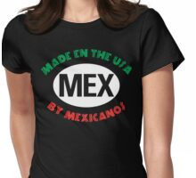 Made In USA By Mexicano Womens Fitted T-Shirt