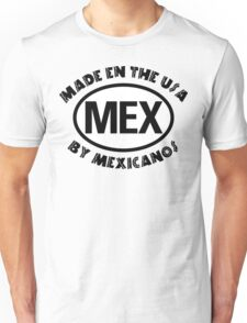 Made In USA By Mexicano Unisex T-Shirt