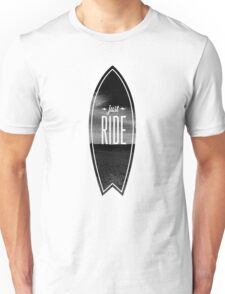 Just Ride - Surfer Style Motive Unisex T-Shirt
