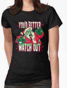 You'd Better Watch Out... T-Shirt