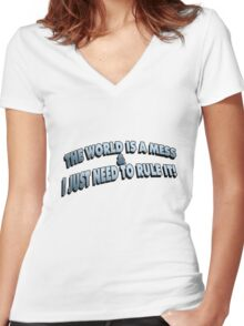 The World Is A Mess.. Women's Fitted V-Neck T-Shirt