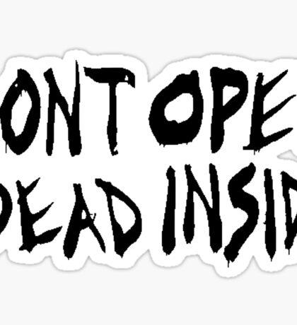 DON'T OPEN - DEAD INSIDE Sticker