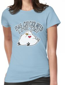 Big Chicks Need Love Too Womens Fitted T-Shirt