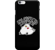 Big Chicks Need Love Too iPhone Case/Skin