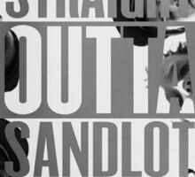 Straight Outta Sandlot Sticker