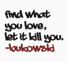 Bukowski Quote by eL7e