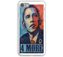 OBAMA FOUR MORE iPhone Case/Skin