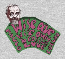 Wise are wise only because they love - Paulo Coelho Quote by nidahasa