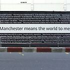 Manchester means the world to me by exvista