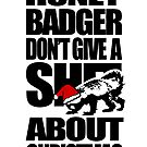 Honey Badger Don&#x27;t Give A Shit About Christmas by jezkemp