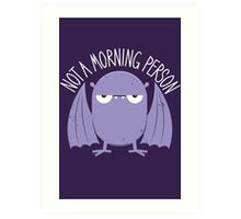 Not A Morning Person (Version 2) Art Print