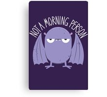 Not A Morning Person (Version 2) Canvas Print