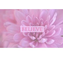 Believe - In Pink  Photographic Print