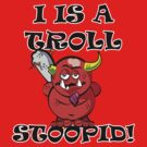 Troll, Stoopid by MarkSeb
