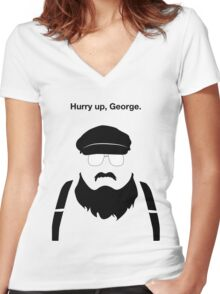 Hurry Up, George Women's Fitted V-Neck T-Shirt