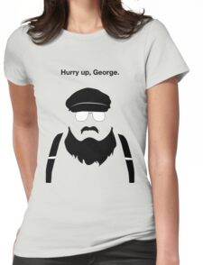 Hurry Up, George Womens Fitted T-Shirt