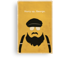 Hurry Up, George Canvas Print