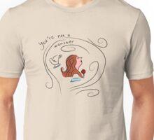 You're not a Monster Unisex T-Shirt