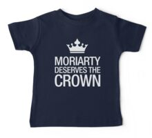 MORIARTY DESERVES THE CROWN (white type) Baby Tee