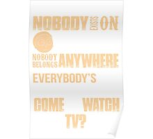 NOBODY EXISTS ON PURPOSE Poster