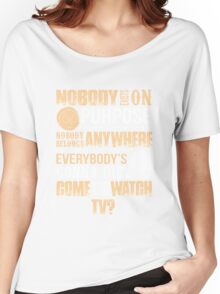 NOBODY EXISTS ON PURPOSE Women's Relaxed Fit T-Shirt