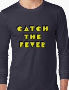 Catch the Fever Long Sleeve T-Shirt