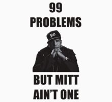 99 Problems But Mitt Ain't One (HD) Kids Tee