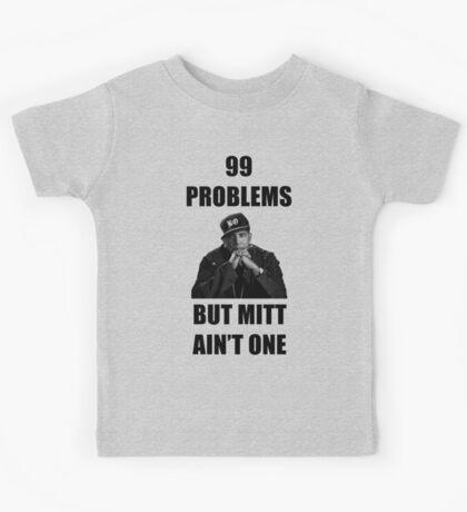 99 Problems But Mitt Ain't One (HD) Kids Tee