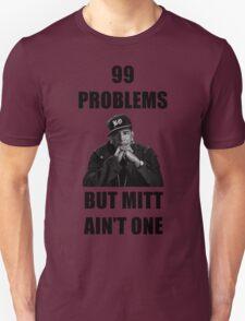 99 Problems But Mitt Ain't One (HD) T-Shirt