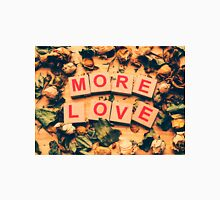More Love  Classic T-Shirt