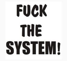 FUCK THE SYSTEM by craigyule