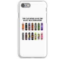 Too Many Skateboards! iPhone Case/Skin
