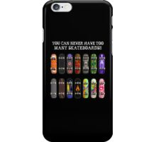 Too Many Skateboards! iPhone Case/Skin