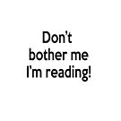 Don't bother me I'm reading! by netza