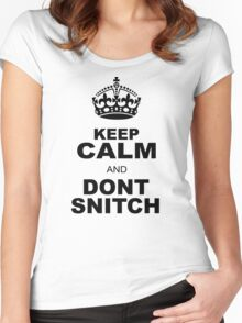 KEEP CALM AND DONT SNITCH Women's Fitted Scoop T-Shirt