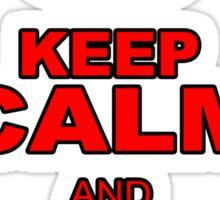 KEEP CALM AND GO HARD Sticker