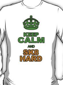 KEEP CLALM AND SK8 HARD T-Shirt