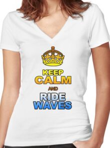 KEEP CALM AND RIDE WAVES Women's Fitted V-Neck T-Shirt