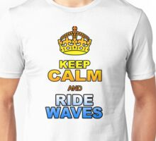 KEEP CALM AND RIDE WAVES Unisex T-Shirt