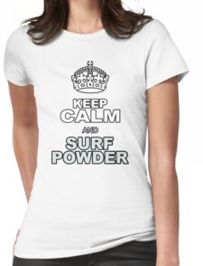 KEEP CALM AND SURF POWDER Womens Fitted T-Shirt
